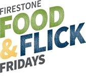 Firestone Food & Flick Fridays